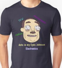 Ants In My Eyes Johnson II Unisex T-Shirt