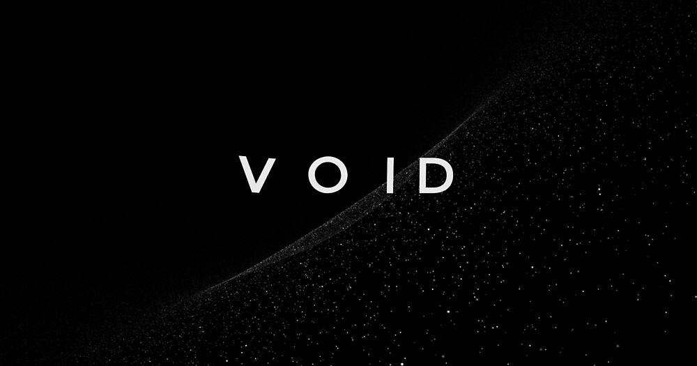 VOID by Cineticbolt