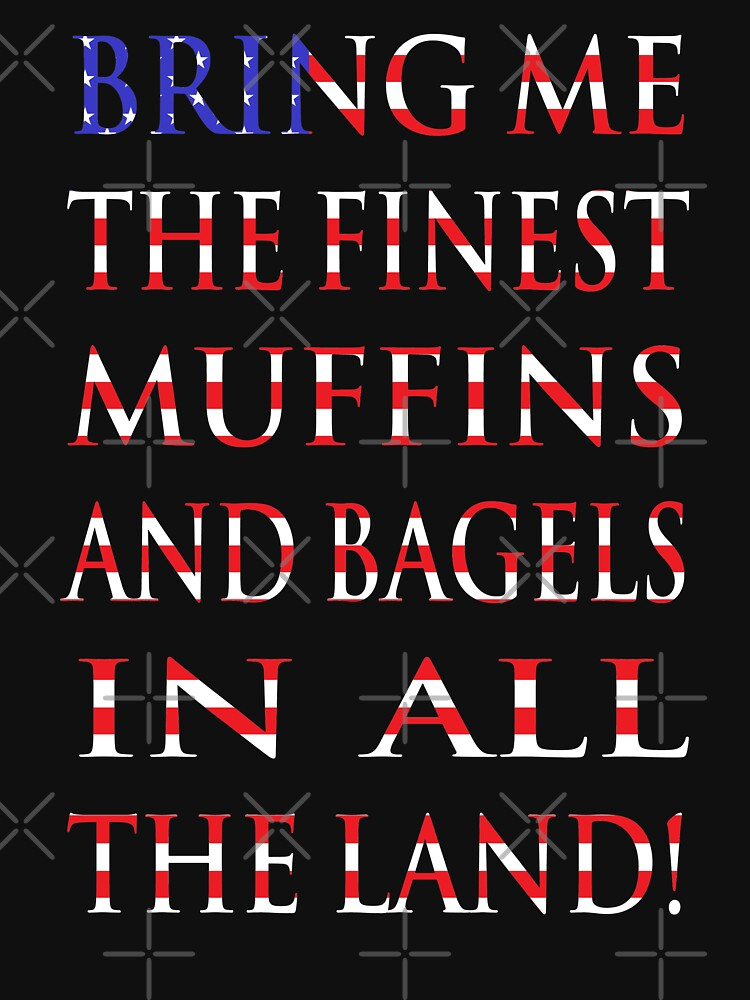 NDVH Bring me the finest muffins and bagels in all the land! by nikhorne