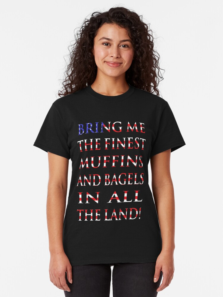 Alternate view of NDVH Bring me the finest muffins and bagels in all the land! Classic T-Shirt