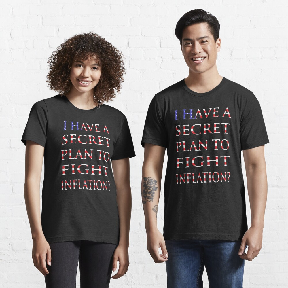 NDVH I have a secret plan to fight inflation? Essential T-Shirt