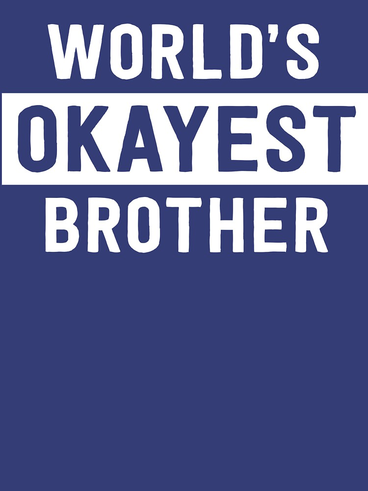 World's Okayest Brother by familyman