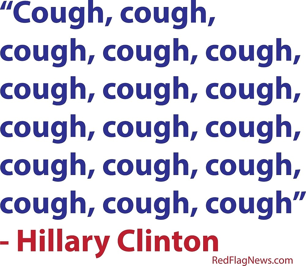 Cough Hillary by redflagnews