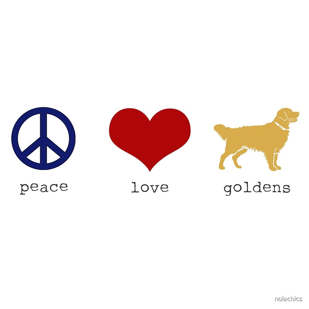 Peace Love and Goldens by nolachics
