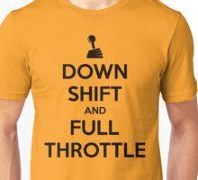 Down Shift and Full Throttle (4) Unisex T-Shirt