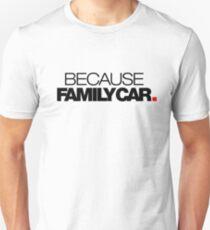 BECAUSE FAMILY CAR (1) T-Shirt