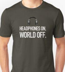 Headphones on, world off. Unisex T-Shirt