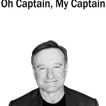 Oh Captain, My Captain - Robin Williams by alwatkins1