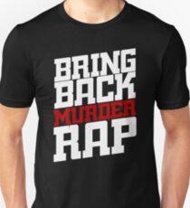 Bring Back Murder Rap Unisex T-Shirt