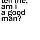 Dr Who - Tell me, am I a good man? by alwatkins1