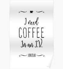 I need coffee in an I.V. Poster