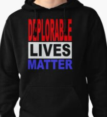 DEPLORABLE LIVES MATTER 1 Pullover Hoodie