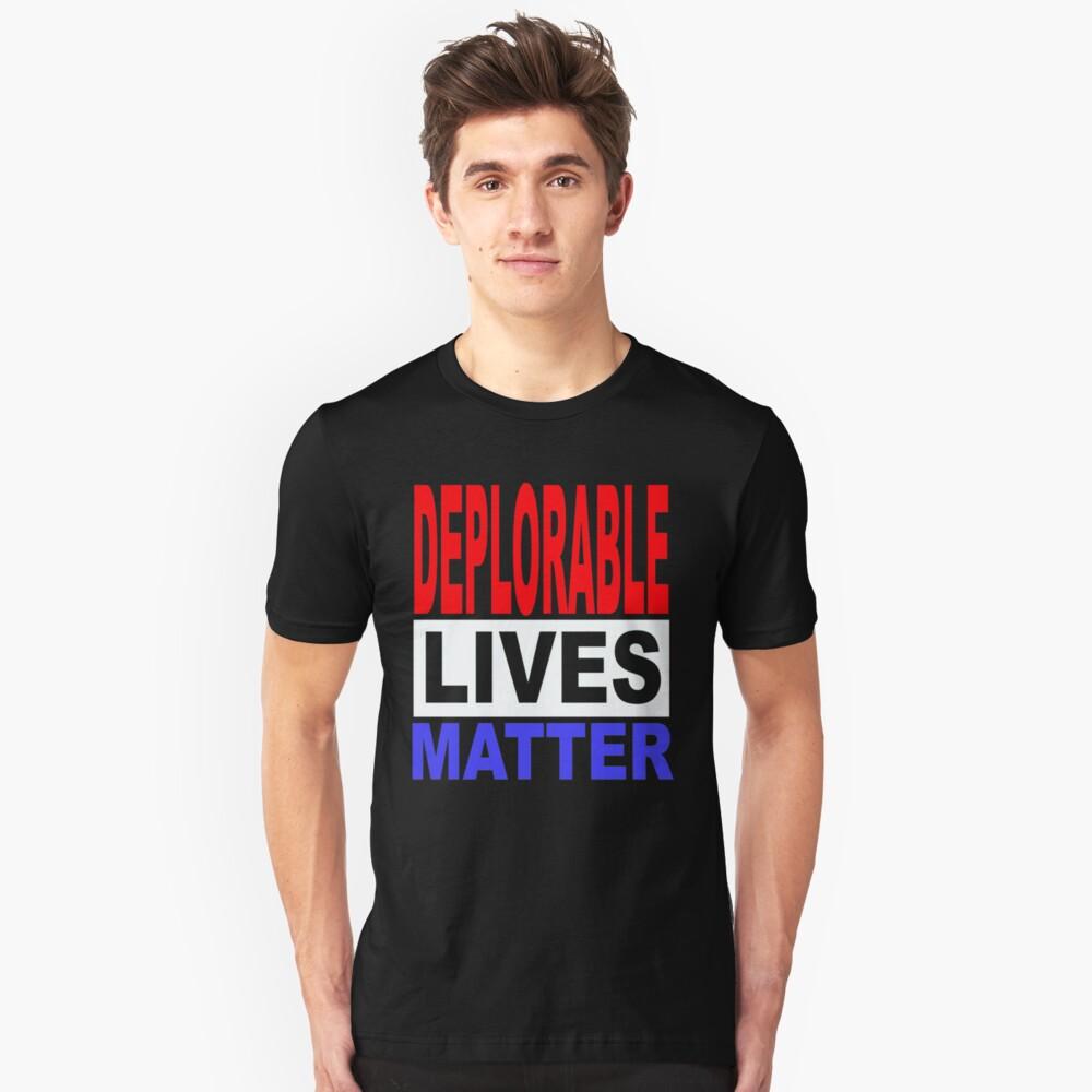DEPLORABLE LIVES MATTER 1 Slim Fit T-Shirt