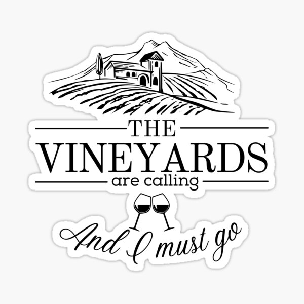 The Vineyards are Calling Sticker