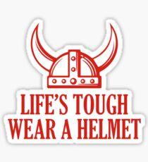 Life's Tough. Wear A Helmet Sticker