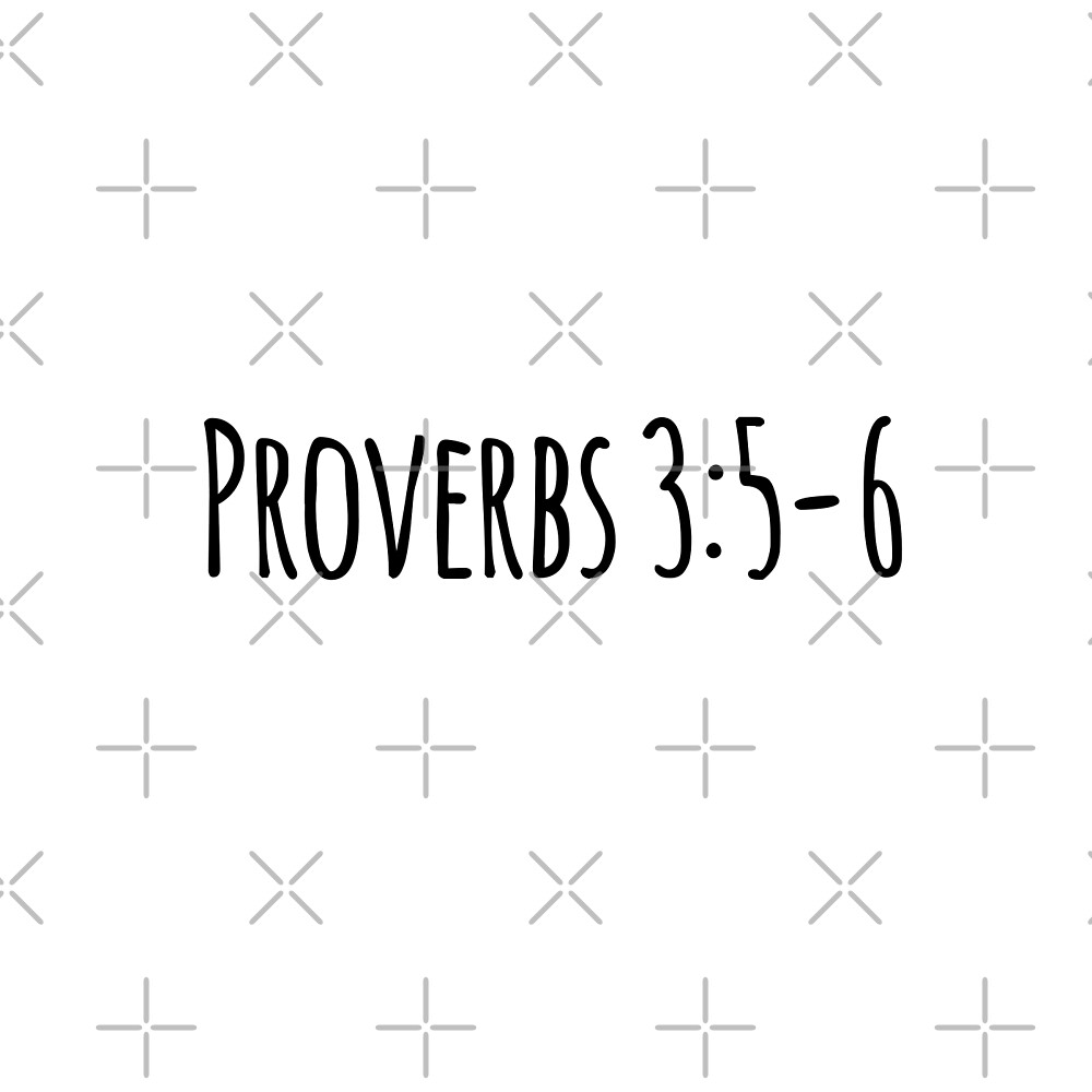Proverbs 3:5-6 by Olivia Lee