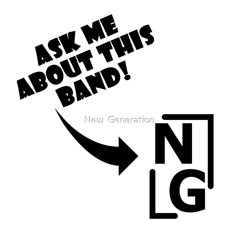 """Ask Me About This Band"" by New  Generation"