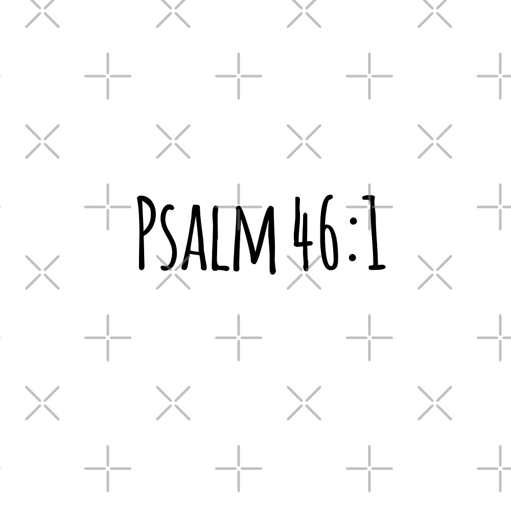 Psalm 46:1 by Olivia Lee