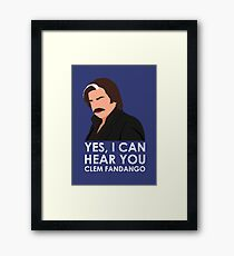 Yes, I can hear you Clem Fandango. Framed Print