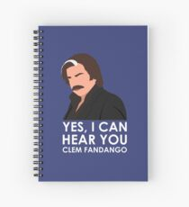 Yes, I can hear you Clem Fandango. Spiral Notebook