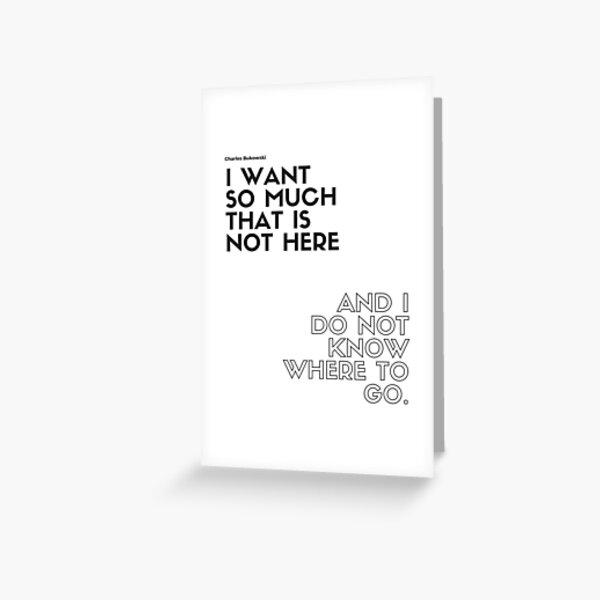 Charles Bukowski quote Greeting Card