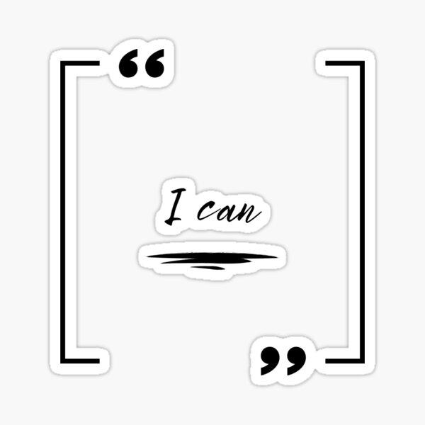 I Can: Classic Design Sticker