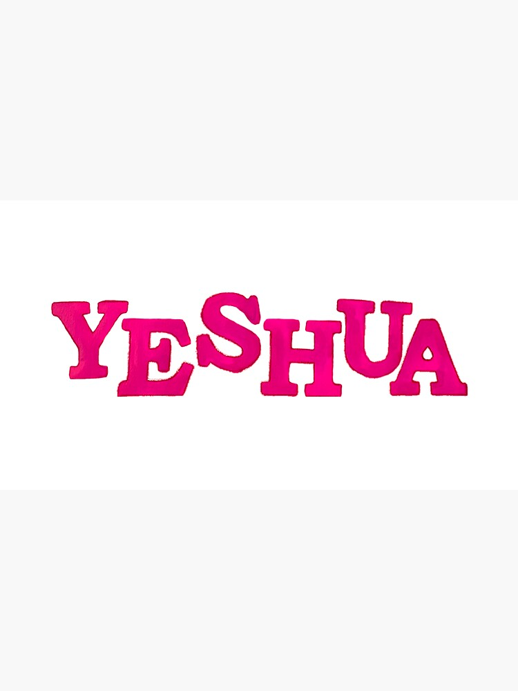 Yeshua The Hebrew Name of Jesus! PINK by jaynna