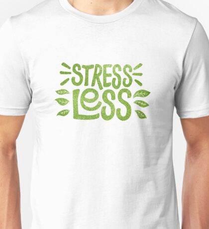 Stress Less Unisex T-Shirt