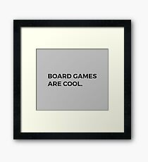 Board Games Are Cool Framed Print