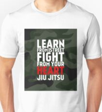 LEARN from the street FIGHT from your HEART Jiu Jitsu T-Shirt