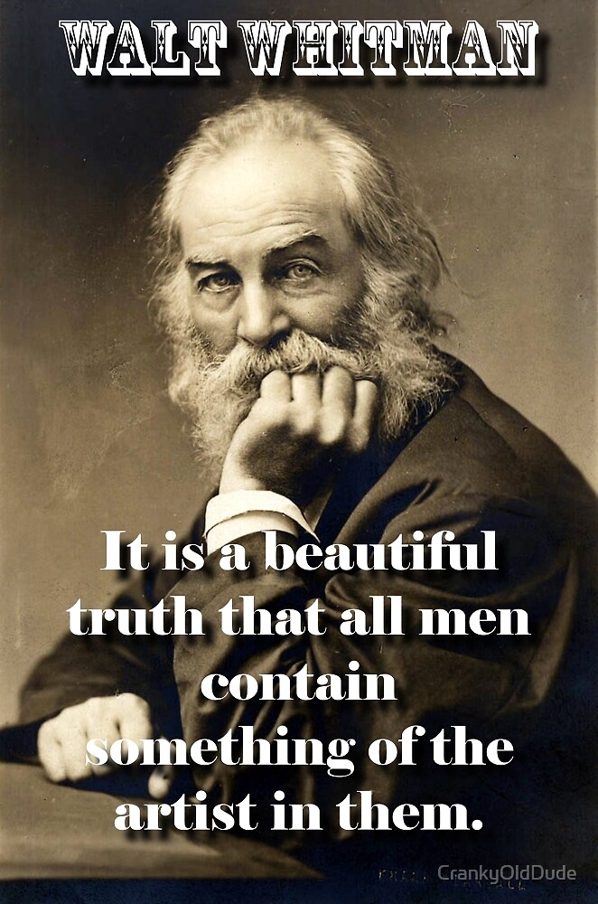 It Is A Beautiful Truth - Whitman by CrankyOldDude