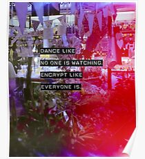 Encrypt like everyone is watching (colour BG) Poster