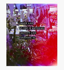 Encrypt like everyone is watching (colour BG) Photographic Print