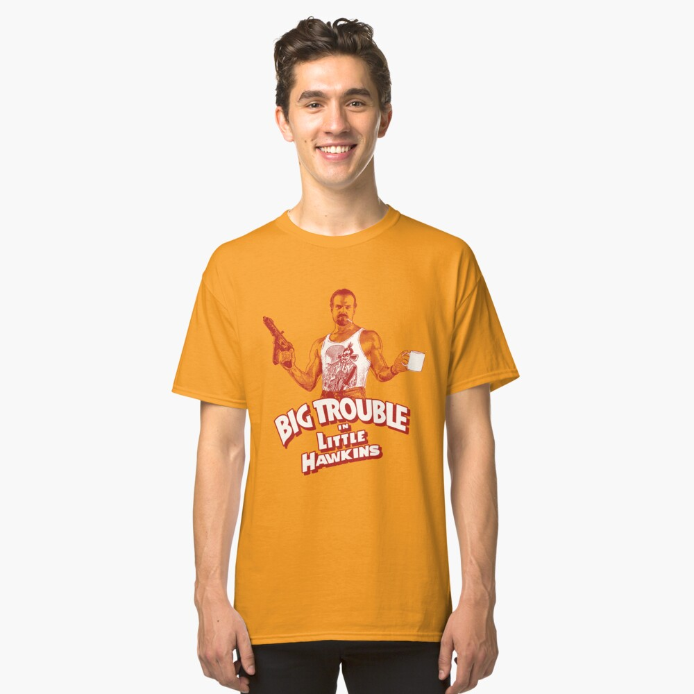 Big Trouble in Little Hawkins Classic T-Shirt Front