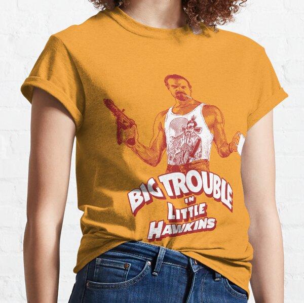 Big Trouble in Little Hawkins Classic T-Shirt