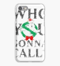 Christmas GhostBusters - Who You Gonna Call?  iPhone Case/Skin