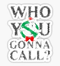 Christmas GhostBusters - Who You Gonna Call?  Sticker