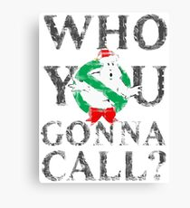 Christmas GhostBusters - Who You Gonna Call?  Canvas Print