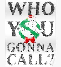 Christmas GhostBusters - Who You Gonna Call?  Poster
