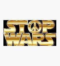 Star Wars Parody - Stop Wars  Photographic Print