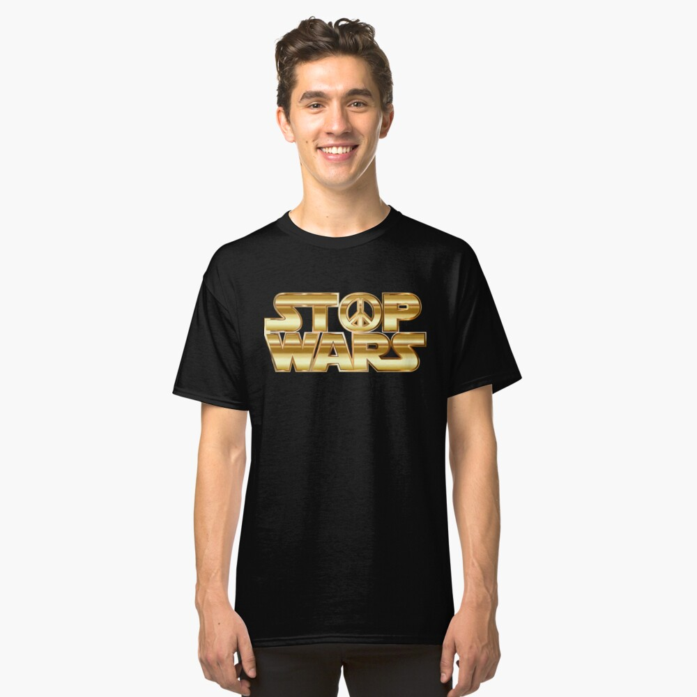 Star Wars Parody - Stop Wars  Classic T-Shirt Front