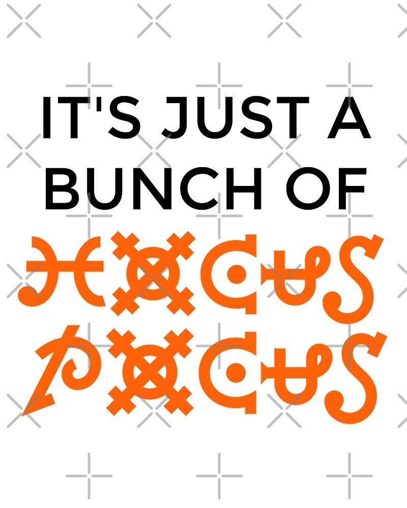 It's Just A Bunch Of Hocus Pocus by Spike The Punch Design Co.