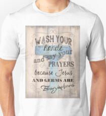 Wash Your Hands... Unisex T-Shirt