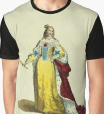 Queen Anne of Austria wife of Louis XIII La Reyne Anne d'Autriche Femme de Louis XIII 453 Graphic T-Shirt