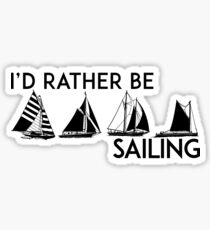 I'D RATHER BE SAILING SAIL BOAT SAILBOAT YACHT YACHTING ID Sticker