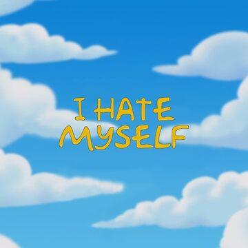I Hate Myself by Raucious