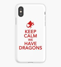 Keep Calm We Have Dragons iPhone Case