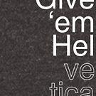 Gib ihnen Helvetica von kjanedesigns