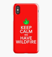 Keep Calm We Have Wild Fire iPhone Case
