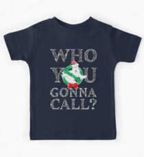 Christmas GhostBusters - Who You Gonna Call?  Kids Tee